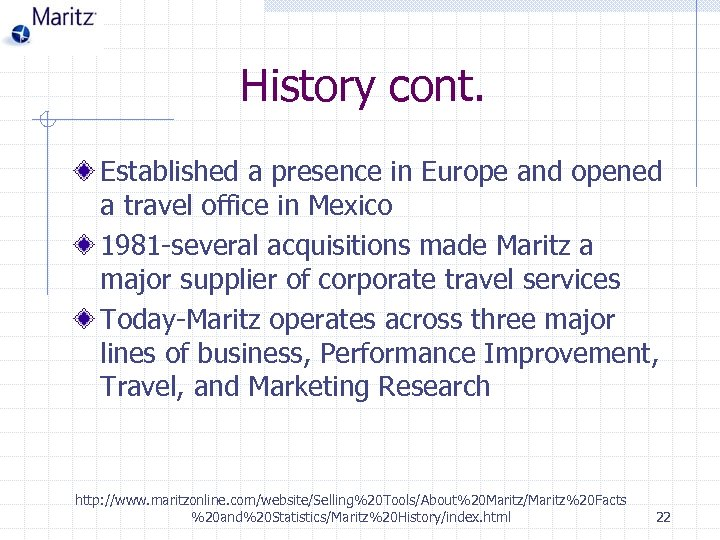 History cont. Established a presence in Europe and opened a travel office in Mexico