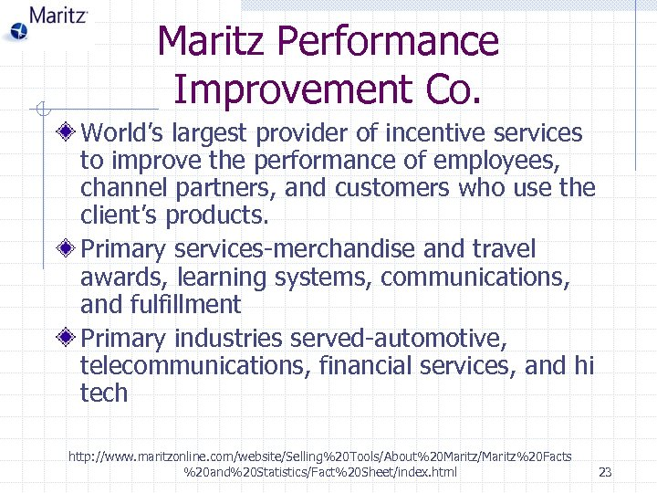 Maritz Performance Improvement Co. World's largest provider of incentive services to improve the performance