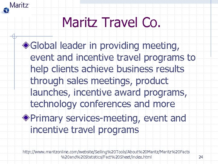 Maritz Travel Co. Global leader in providing meeting, event and incentive travel programs to