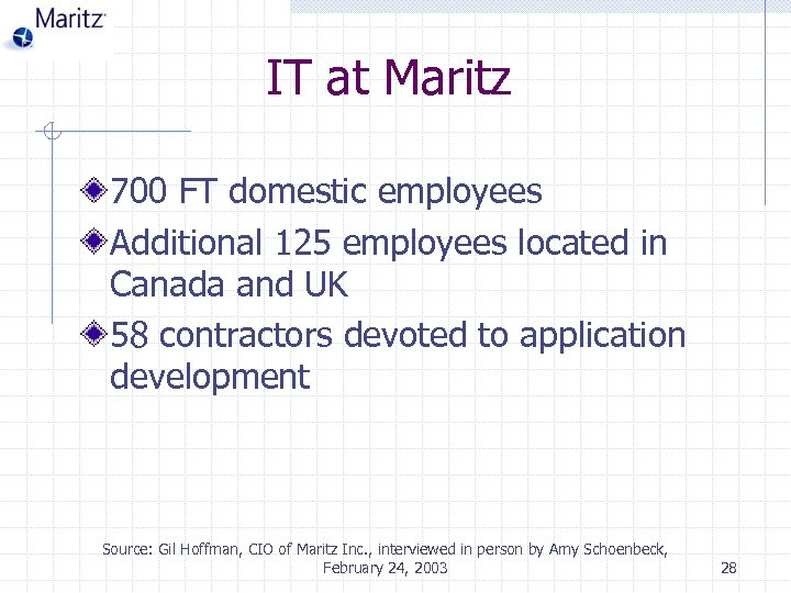 IT at Maritz 700 FT domestic employees Additional 125 employees located in Canada and