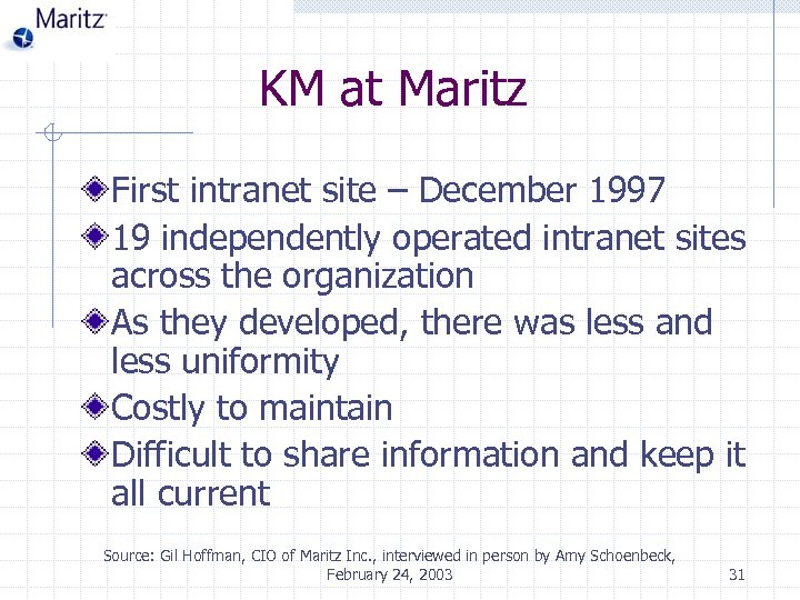 KM at Maritz First intranet site – December 1997 19 independently operated intranet sites