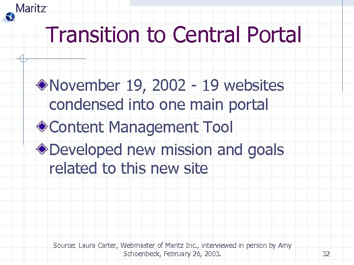 Transition to Central Portal November 19, 2002 - 19 websites condensed into one main