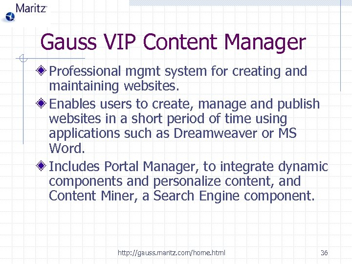 Gauss VIP Content Manager Professional mgmt system for creating and maintaining websites. Enables users