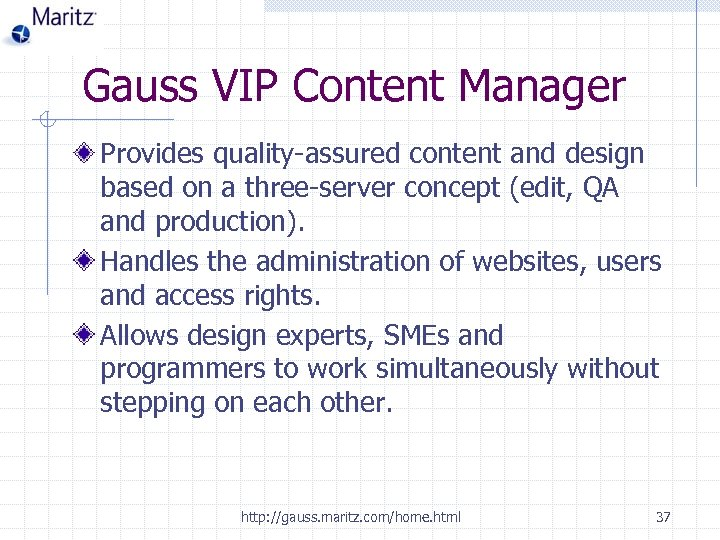 Gauss VIP Content Manager Provides quality-assured content and design based on a three-server concept