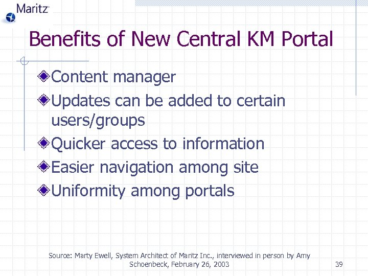 Benefits of New Central KM Portal Content manager Updates can be added to certain