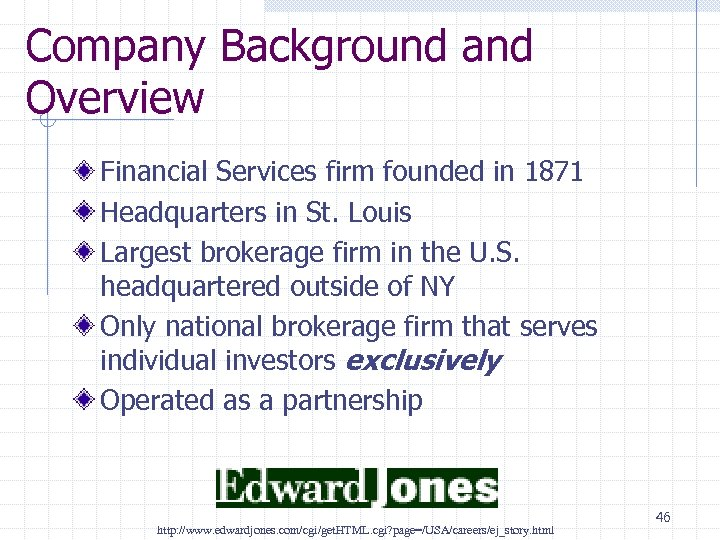Company Background and Overview Financial Services firm founded in 1871 Headquarters in St. Louis