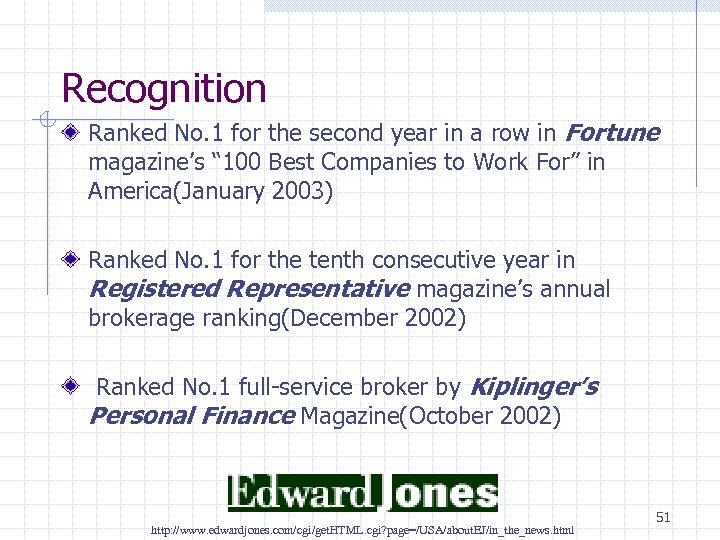 Recognition Ranked No. 1 for the second year in a row in Fortune magazine's