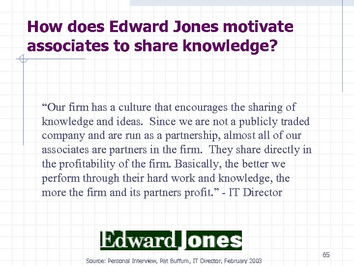 "How does Edward Jones motivate associates to share knowledge? ""Our firm has a culture"