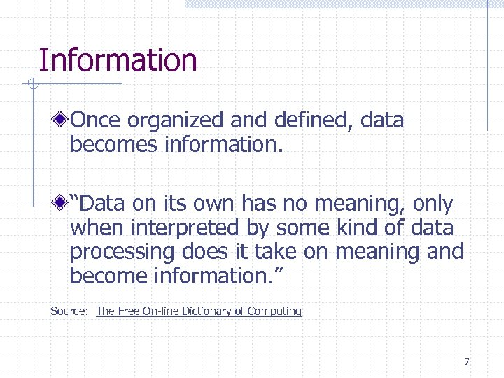 "Information Once organized and defined, data becomes information. ""Data on its own has no"
