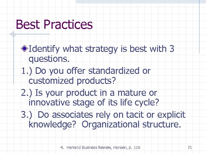 Best Practices Identify what strategy is best with 3 questions. 1. ) Do you