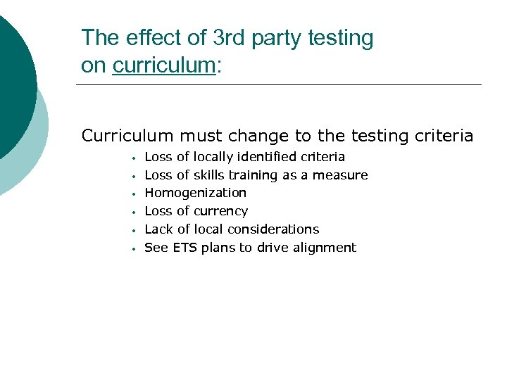 The effect of 3 rd party testing on curriculum: Curriculum must change to the