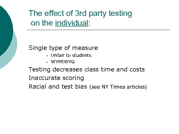 The effect of 3 rd party testing on the individual: Single type of measure