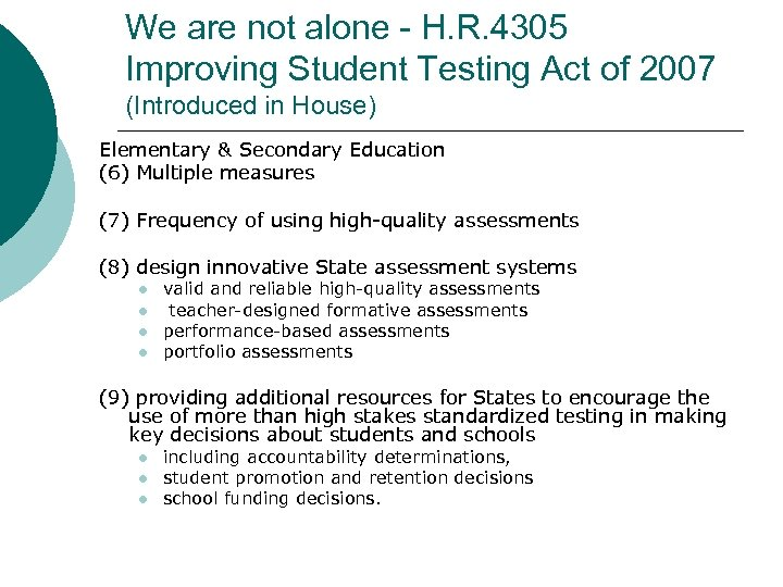 We are not alone - H. R. 4305 Improving Student Testing Act of 2007