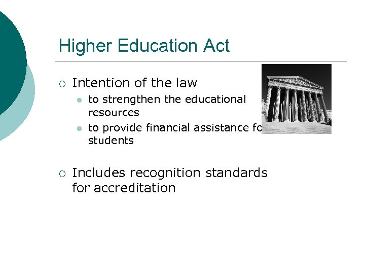 Higher Education Act ¡ Intention of the law l l ¡ to strengthen the
