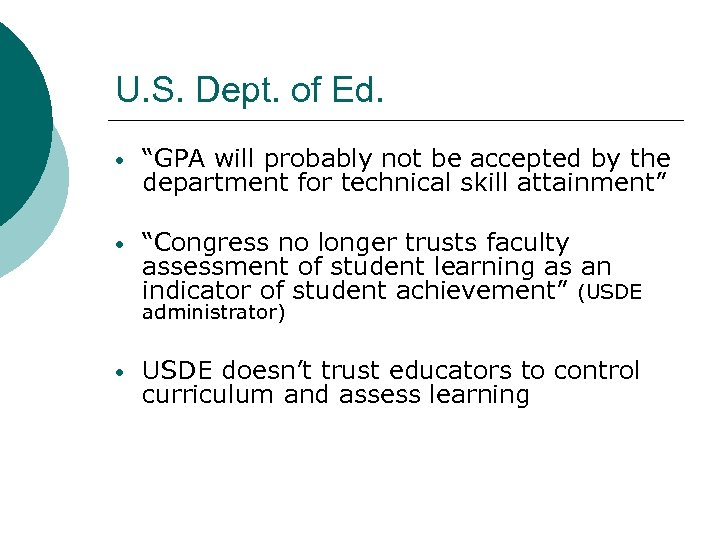 """U. S. Dept. of Ed. • """"GPA will probably not be accepted by the"""
