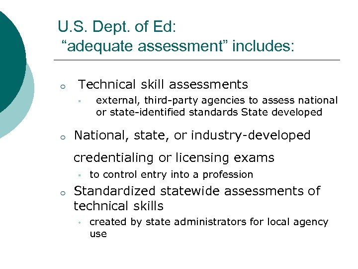 """U. S. Dept. of Ed: """"adequate assessment"""" includes: o Technical skill assessments § o"""