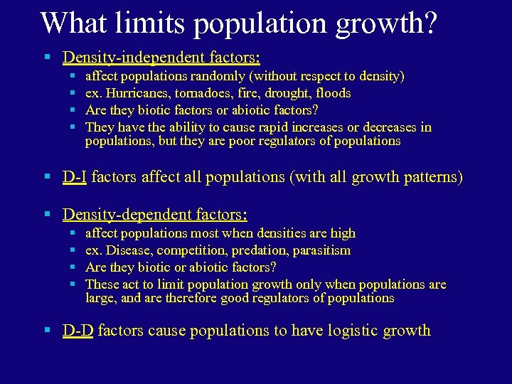 What limits population growth? § Density-independent factors: § § affect populations randomly (without respect