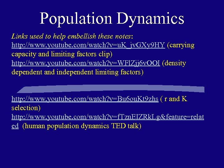 Population Dynamics Links used to help embellish these notes: http: //www. youtube. com/watch? v=u.