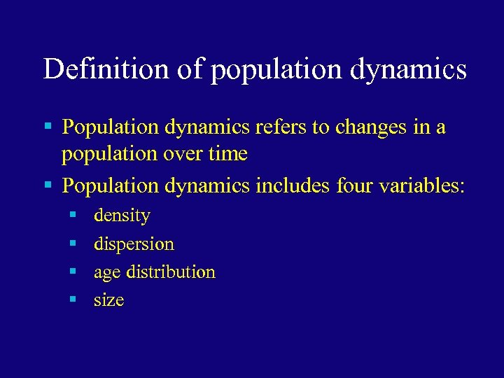 Definition of population dynamics § Population dynamics refers to changes in a population over
