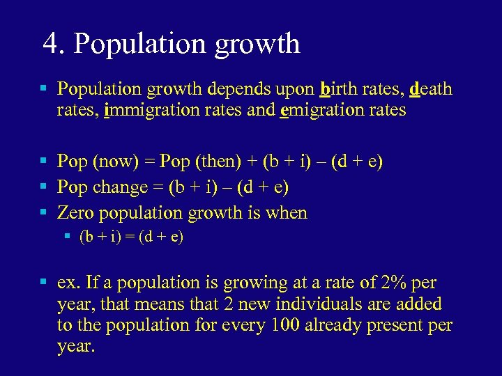 4. Population growth § Population growth depends upon birth rates, death rates, immigration rates