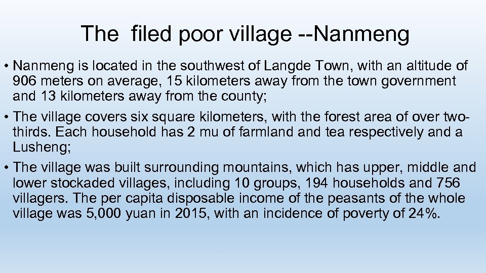 The filed poor village --Nanmeng • Nanmeng is located in the southwest of Langde