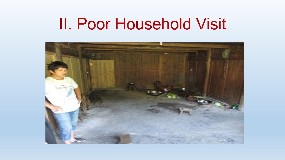 II. Poor Household Visit