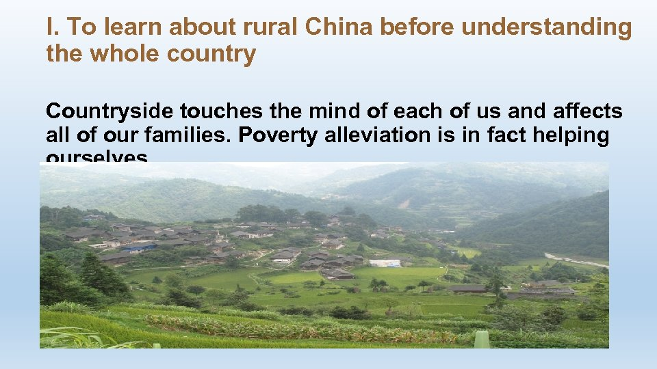 I. To learn about rural China before understanding the whole country Countryside touches the