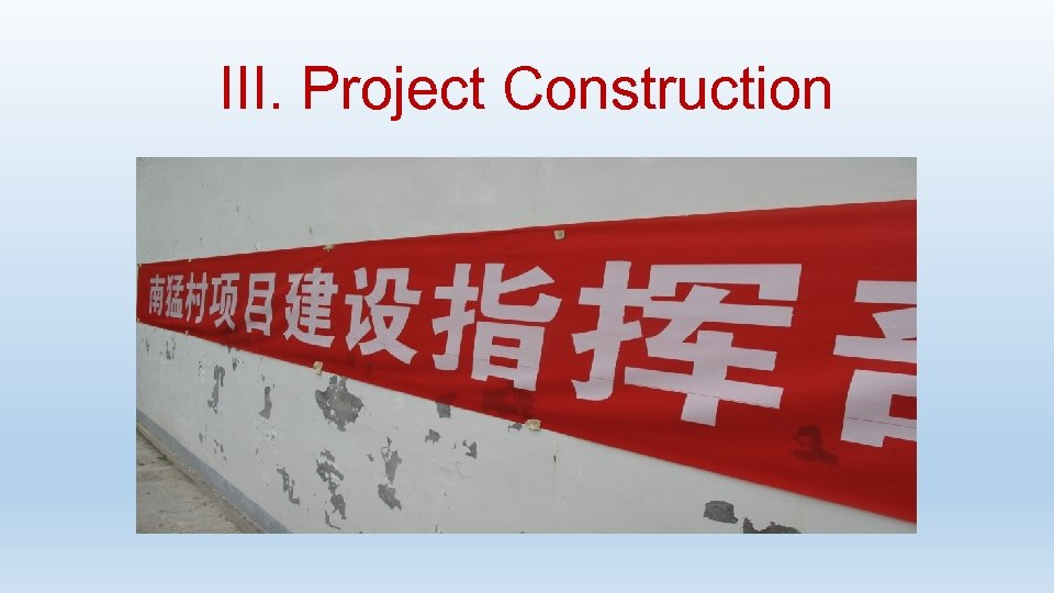 III. Project Construction
