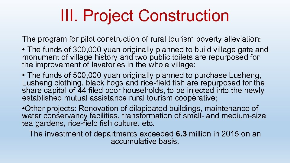 III. Project Construction The program for pilot construction of rural tourism poverty alleviation: •
