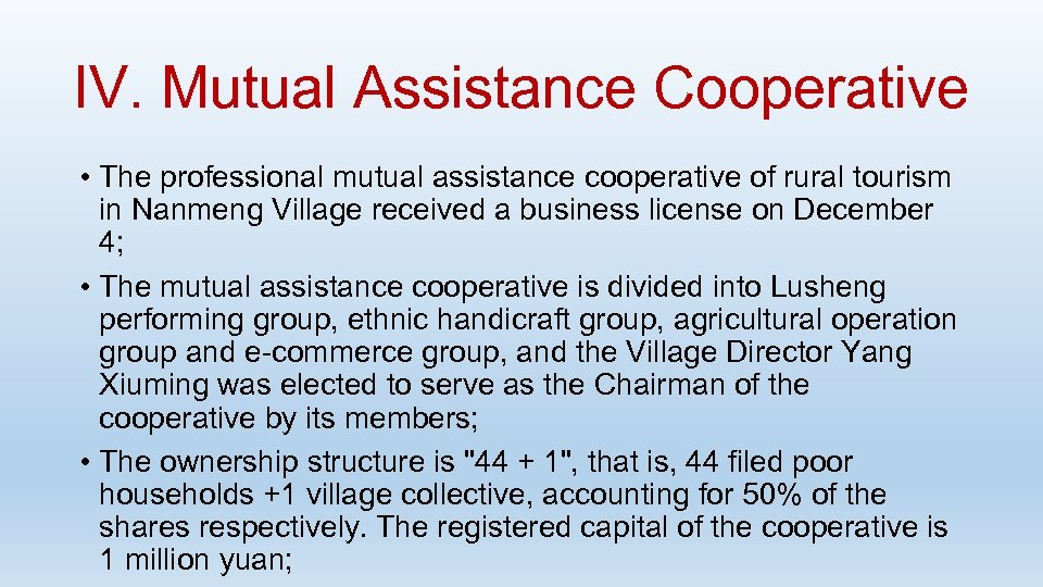 IV. Mutual Assistance Cooperative • The professional mutual assistance cooperative of rural tourism in