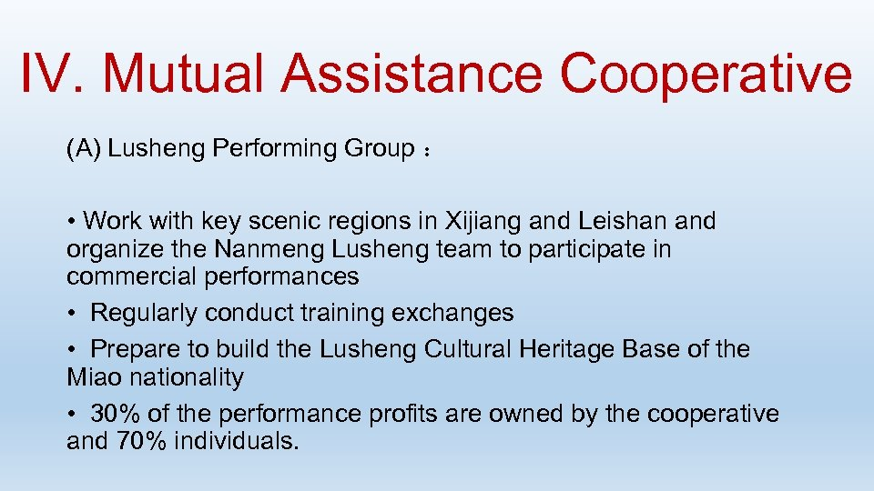 IV. Mutual Assistance Cooperative (A) Lusheng Performing Group : • Work with key scenic