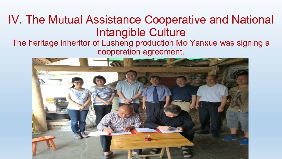 IV. The Mutual Assistance Cooperative and National Intangible Culture The heritage inheritor of Lusheng