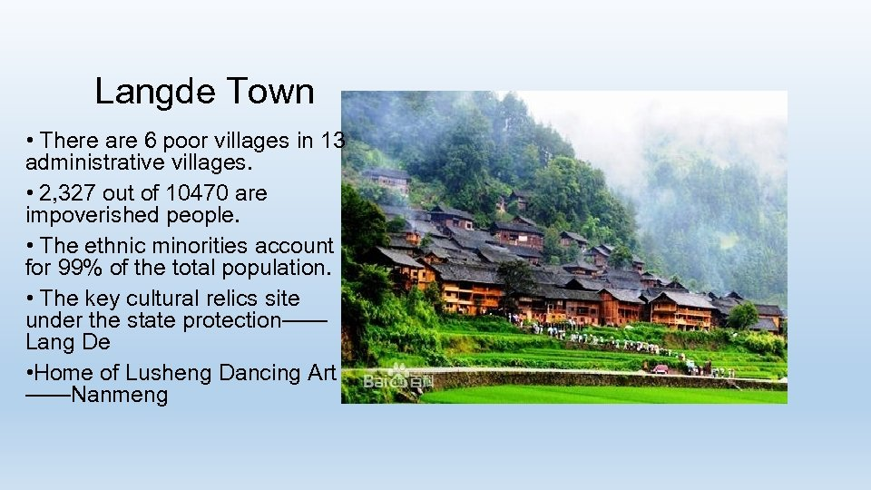 Langde Town • There are 6 poor villages in 13 administrative villages. • 2,