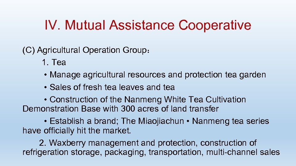 IV. Mutual Assistance Cooperative (C) Agricultural Operation Group: 1. Tea • Manage agricultural resources