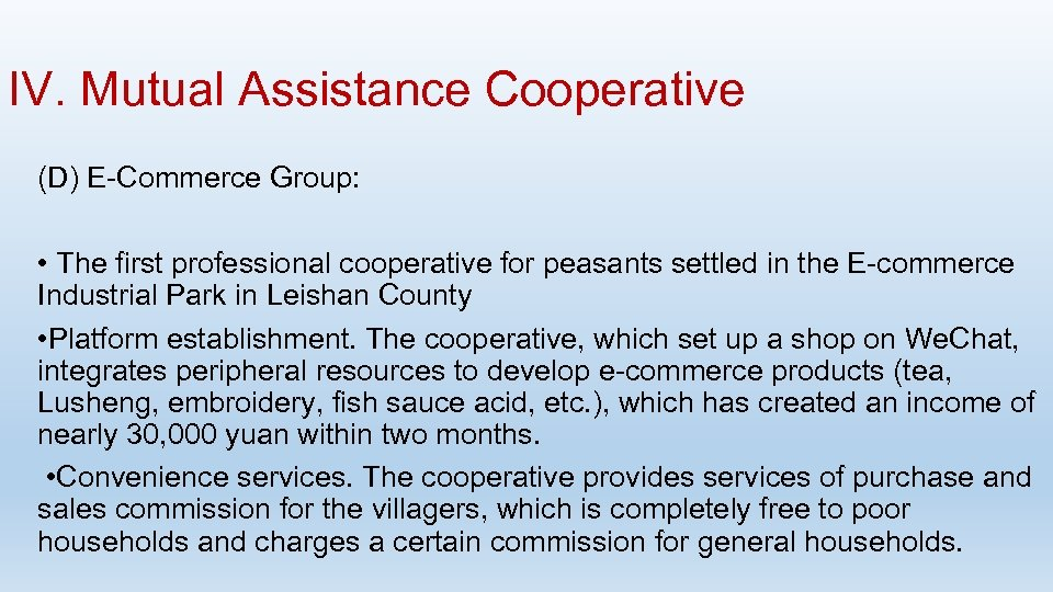 IV. Mutual Assistance Cooperative (D) E-Commerce Group: • The first professional cooperative for peasants