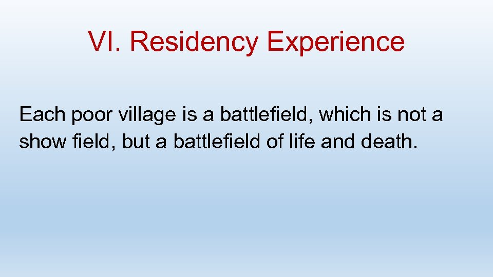 VI. Residency Experience Each poor village is a battlefield, which is not a show