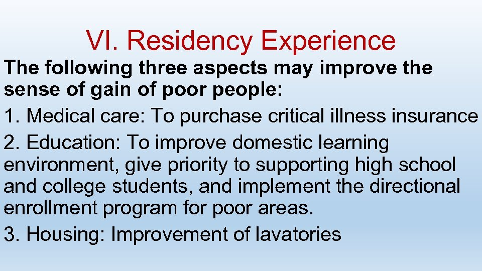 VI. Residency Experience The following three aspects may improve the sense of gain of
