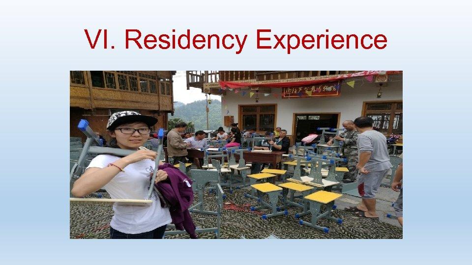VI. Residency Experience