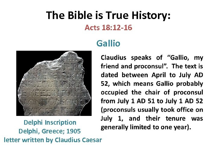 The Bible is True History: Acts 18: 12 -16 Gallio Delphi Inscription Delphi, Greece;