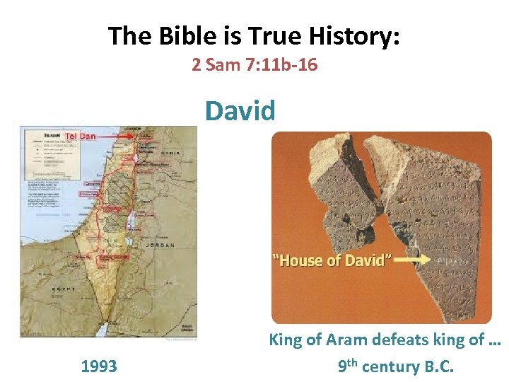 The Bible is True History: 2 Sam 7: 11 b-16 David 1993 King of