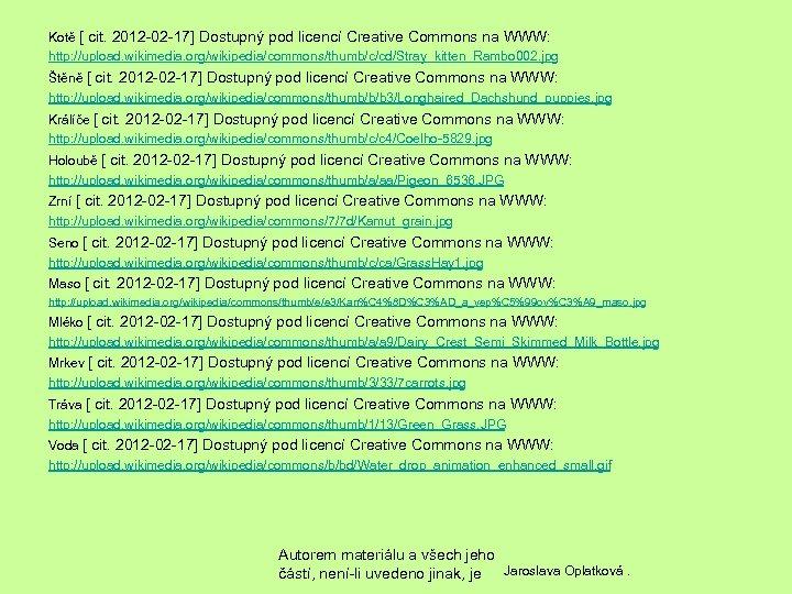 Kotě [ cit. 2012 -02 -17] Dostupný pod licencí Creative Commons na WWW: http: