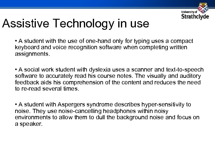 Assistive Technology in use • A student with the use of one-hand only for