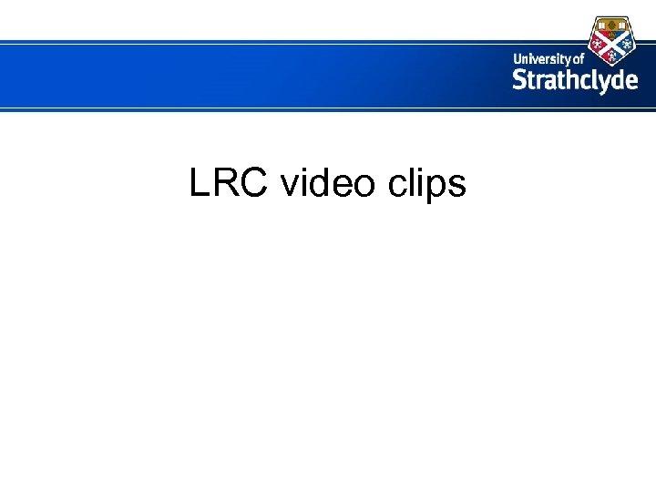 LRC video clips