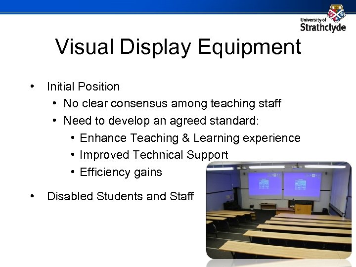Visual Display Equipment • Initial Position • No clear consensus among teaching staff •