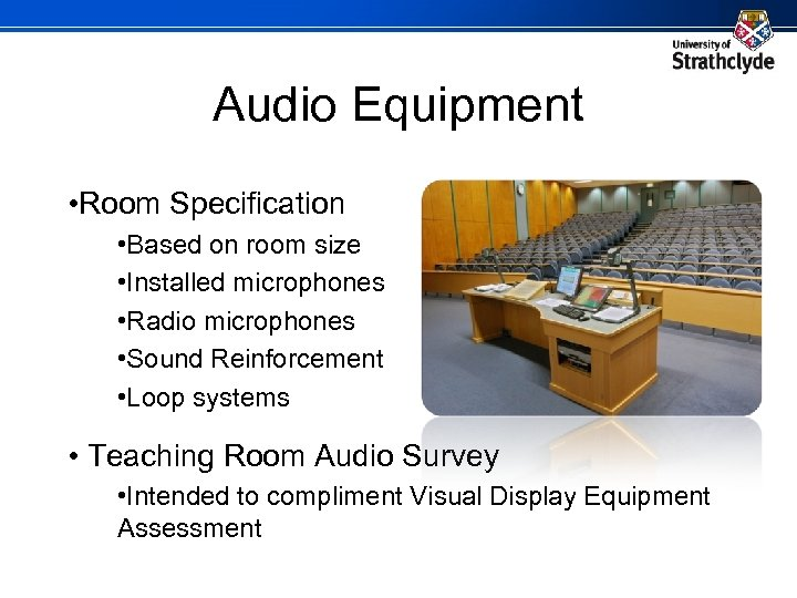 Audio Equipment • Room Specification • Based on room size • Installed microphones •