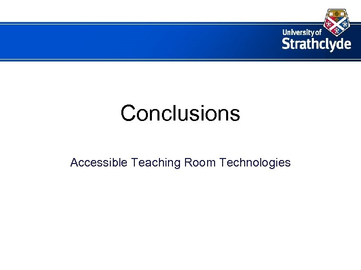 Conclusions Accessible Teaching Room Technologies