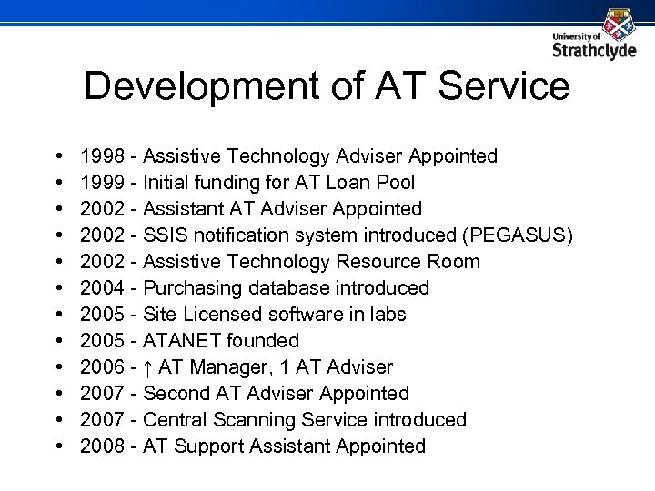 Development of AT Service • • • 1998 - Assistive Technology Adviser Appointed 1999