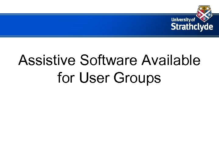 Assistive Software Available for User Groups