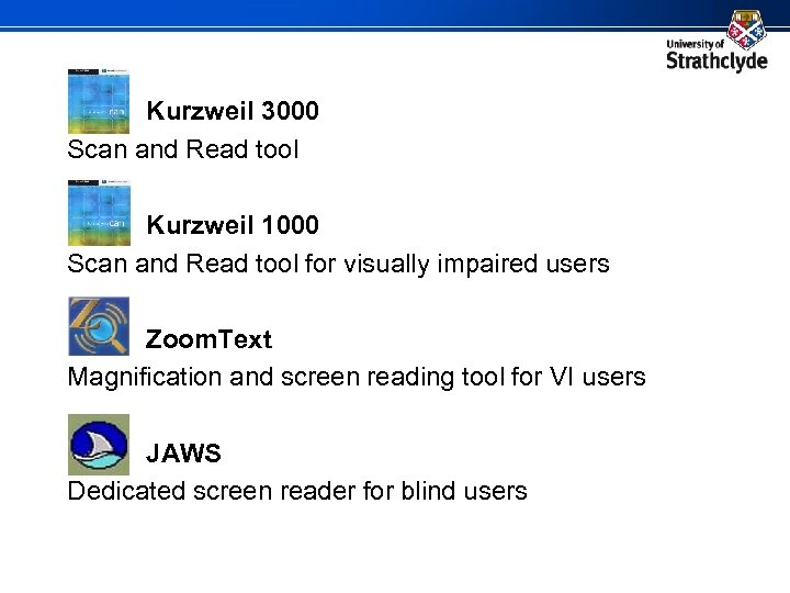 Kurzweil 3000 Scan and Read tool Kurzweil 1000 Scan and Read tool for visually