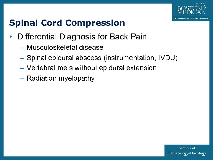 11 Spinal Cord Compression • Differential Diagnosis for Back Pain – – Musculoskeletal disease